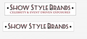 Show Style Brands Get's Your Brand Noticed!