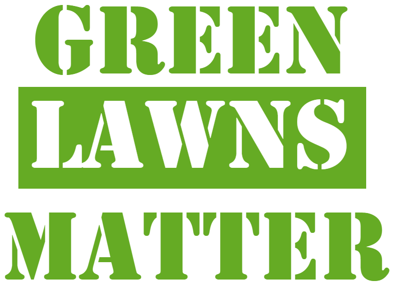 Green Lawns Matter